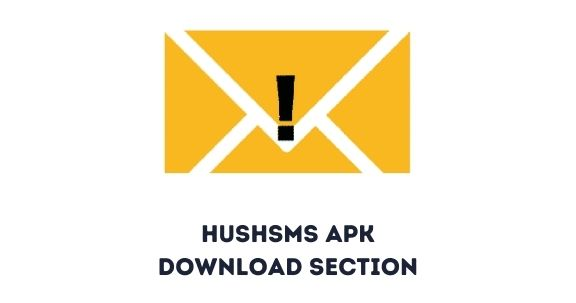 Hushsms apk download section
